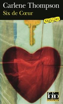 Six de coeur : thriller - CarleneThompson