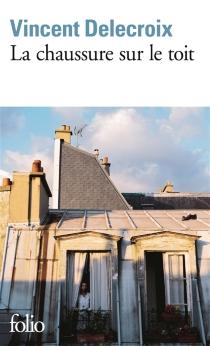 La chaussure sur le toit - VincentDelecroix