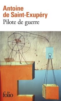 Pilote de guerre - Antoine deSaint-Exupéry