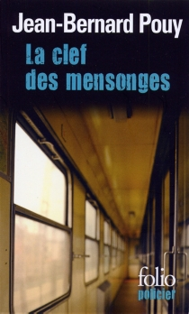 La clef des mensonges - Jean-BernardPouy