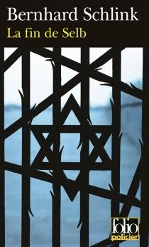 La fin de Selb : une enquête du privé Gerhard Selb - BernhardSchlink