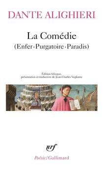 La Comédie : poème sacré : Enfer, Purgatoire, Paradis - Dante Alighieri