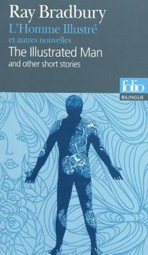 L'homme illustré : et autres nouvelles| The illustrated man : and other short stories - RayBradbury