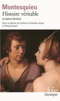 Histoire véritable : et autres fictions - Charles-Louis de SecondatMontesquieu