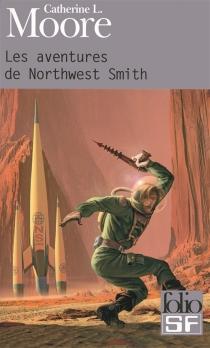 Les aventures de Northwest Smith - Catherine LucileMoore