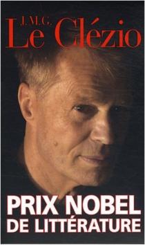 J.M.G. Le Clézio : prix Nobel de littérature - Jean-Marie GustaveLe Clézio