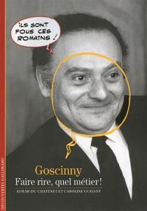 Goscinny : faire rire, quel métier ! - AymarDu Chatenet