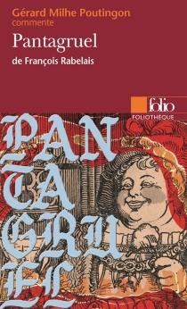 Pantagruel de François Rabelais - GérardMilhe-Poutingon