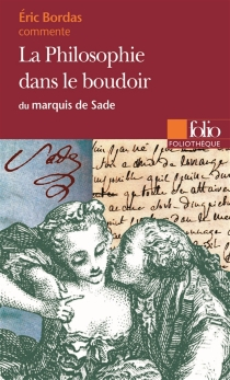 La philosophie dans le boudoir du marquis de Sade - ÉricBordas