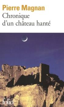 Chronique d'un château hanté - PierreMagnan