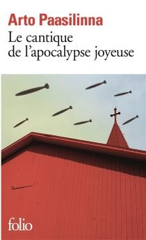 Le cantique de l'apocalypse joyeuse - ArtoPaasilinna