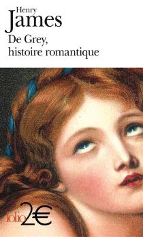 De Grey, histoire romantique - HenryJames