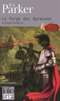 La trilogie Loredan - K.J.Parker