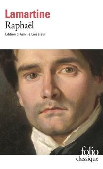 Raphaël : pages de la vingtième année - Alphonse deLamartine