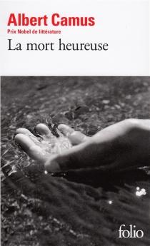 La mort heureuse - AlbertCamus