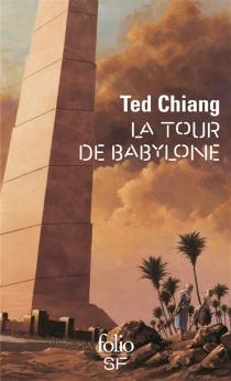La tour de Babylone - TedChiang