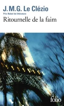 Ritournelle de la faim - Jean-Marie GustaveLe Clézio