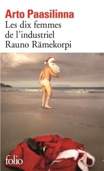 Les dix femmes de l'industriel Rauno Rämekorpi - ArtoPaasilinna