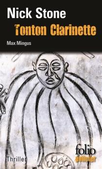 Tonton Clarinette : une enquête du privé Max Mingus - NickStone