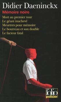 Mémoire noire : les enquêtes de l'inspecteur Cadin - DidierDaeninckx