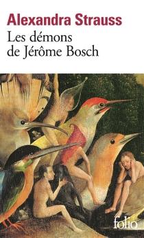 Les démons de Jérôme Bosch - AlexandraStrauss