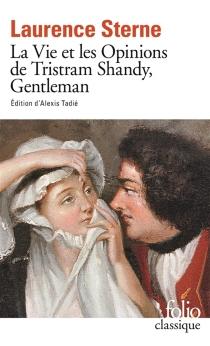 La vie et les opinions de Tristram Shandy, gentleman - LaurenceSterne