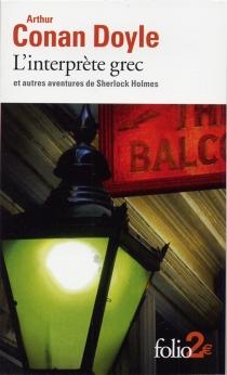 L'interprète grec : et autres aventures de Sherlock Holmes - Arthur ConanDoyle