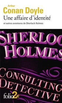 Une affaire d'identité : et autres aventures de Sherlock Holmes - Arthur ConanDoyle