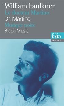 Le docteur Martino| Dr. Martino| Musique noire| Black music - WilliamFaulkner