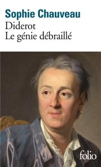 Diderot, le génie débraillé - SophieChauveau