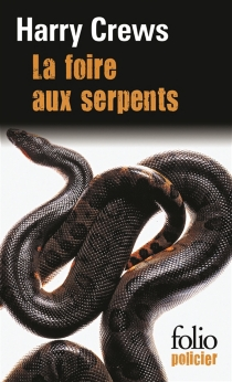 La foire aux serpents - Harry Crews