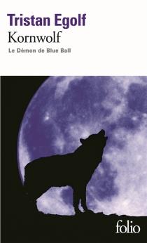 Kornwolf : le démon de Blue Ball - TristanEgolf