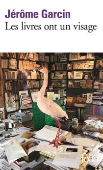 Les livres ont un visage - JérômeGarcin