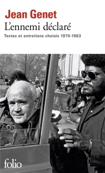 L'ennemi déclaré : textes et entretiens choisis, 1970-1983 - JeanGenet