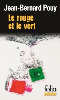 Le rouge et le vert - Jean-BernardPouy