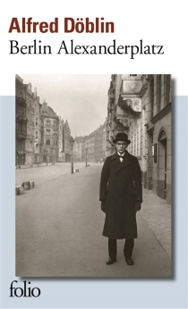 Berlin Alexanderplatz : histoire de Franz Biberkopf - AlfredDöblin