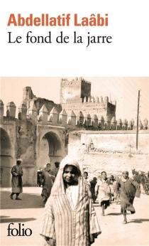Le fond de la jarre - AbdellatifLaâbi