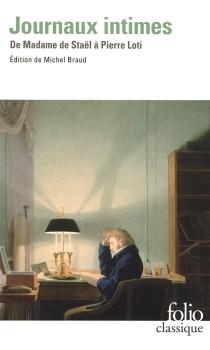 Journaux intimes : de Madame de Staël à Pierre Loti -