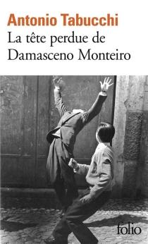 La tête perdue de Damasceno Monteiro - AntonioTabucchi