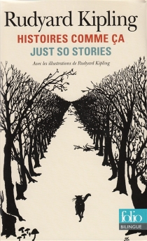 Histoires comme ça : choix| Just so stories : selected stories - Rudyard Kipling