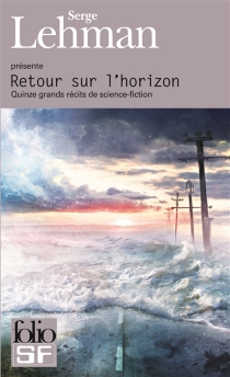 Retour sur l'horizon : quinze grands récits de science-fiction -