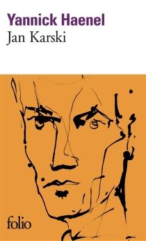 Jan Karski - YannickHaenel