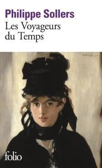 Les voyageurs du temps - PhilippeSollers