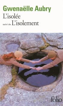 L'isolée| Suivi de L'isolement - GwenaëlleAubry