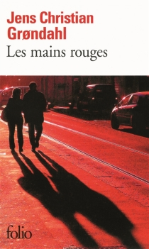 Les mains rouges - Jens Christian Grondahl