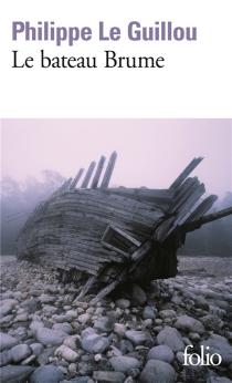 Le bateau brume - PhilippeLe Guillou