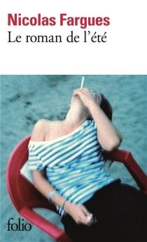 Le roman de l'été - NicolasFargues