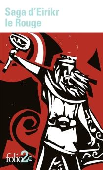 Saga d'Eirikr le Rouge| Suivi de Saga des Groenlandais -