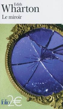 Le miroir| Suivi de Miss Mary Pask - EdithWharton
