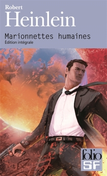Marionnettes humaines : édition intégrale - Robert Anson Heinlein